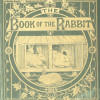 """Anonymous Author (L. Upcot Gill, publisher) – """"The Book of the Rabbit"""" (1881)"""